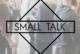 Small talk 80x54